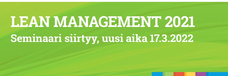 LEAN MANAGEMENT 2021 – SIRTYY, UUSI AIKA 17.3.2022.